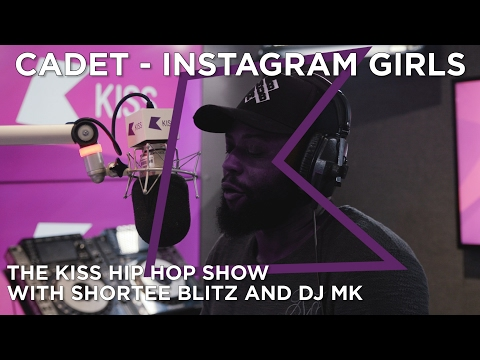 Cadet - Instagram Girls Preview + Chat | The Kiss Hip Hop Show with Shortee Blitz & DJ MK
