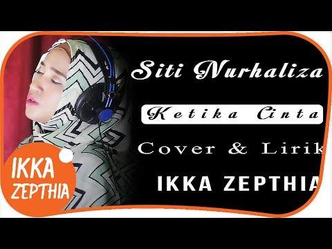 Siti Nurhaliza Ketika Cinta ( Cover & Lirik ) ( IKKA ZEPTHIA )