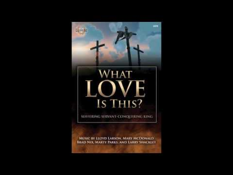 What Love Is This? - Lloyd Larson