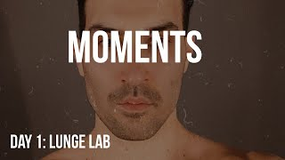 DAY 1 LUNGE LAB: MOMENTS BY JOSHUA LIPSEY