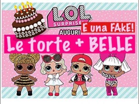 Le 10 Torte LOL SURPRISE + belle e Torta LOL FAKE! idee compleanno