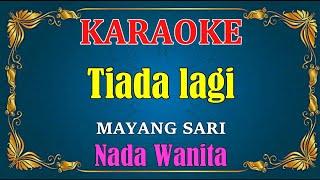 Download Mp3 TIADA LAGI Mayang sari KARAOKE HD Nada Wanita