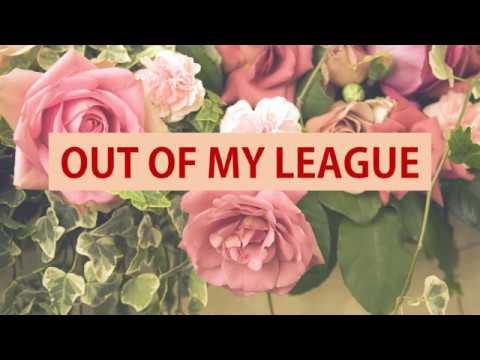 OUT OF MY LEAGUE (lyrics)