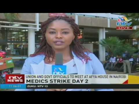 Medics strike day 2: Union and government officials to meet at afya house in Nairobi