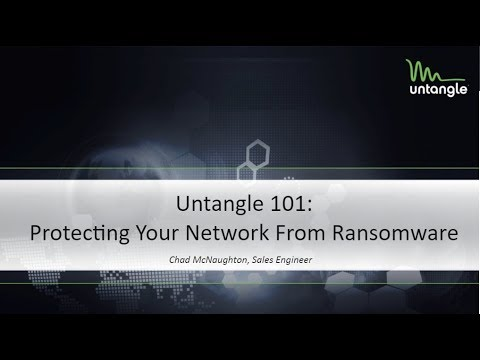 Untangle 101: Protecting Your Network From Ransomware