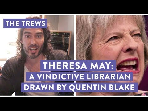 Theresa May - A Vindictive Librarian Drawn By Quentin Blake: Russell Brand The Trews (E424)