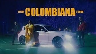 Elena x 2Bona - Colombiana - (Official video)
