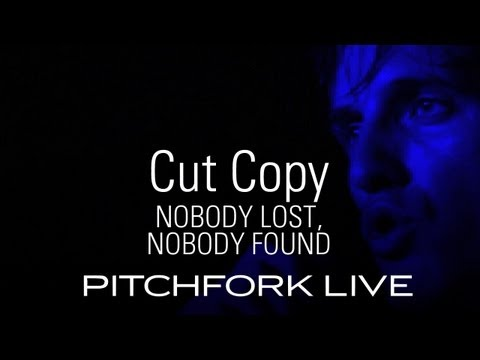 Cut Copy - Nobody Lost, Nobody Found - Pitchfork Live