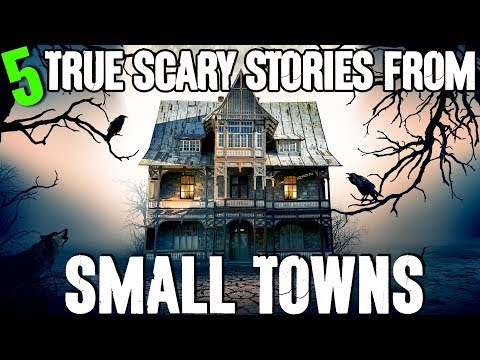 5 REAL Small Town Horror Stories!