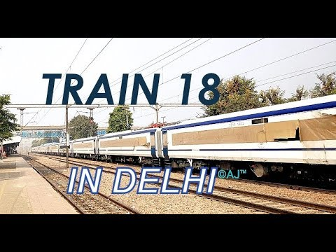 Train 18 First Time in Delhi NCR | Indian Railways Latest Sensation | T18