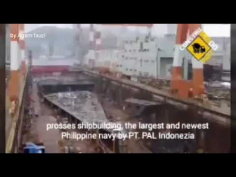 (Hot) Process shipbuilding the largest and newest Philippine navy by PT. PAL Indonezia