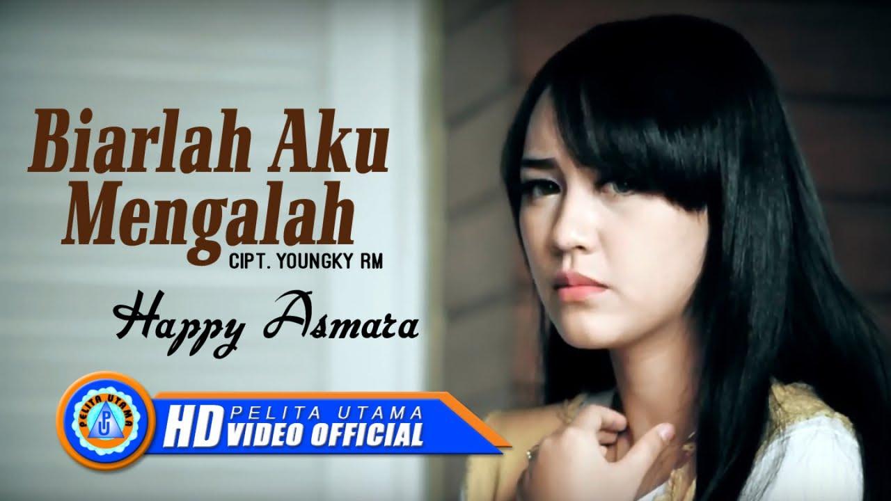 Happy Asmara - Biarlah Aku Mengalah (Official Music Video)