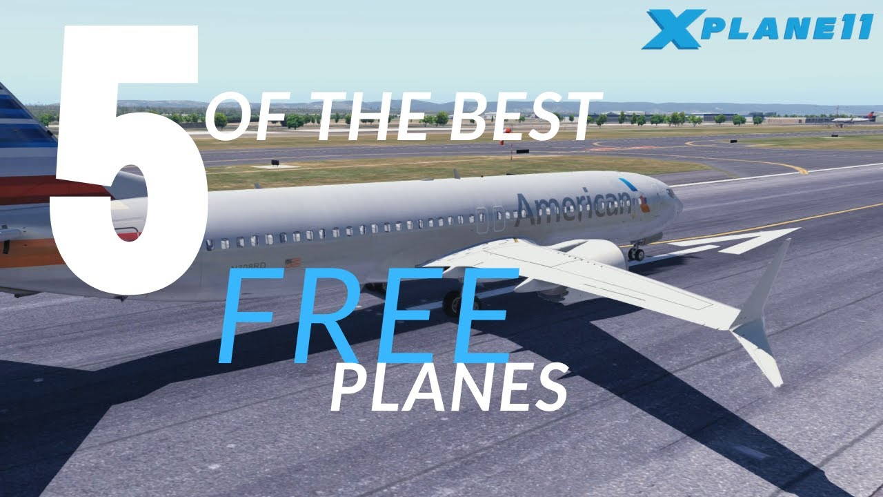 5 Of The Best Freeware Planes For X Plane 11 Youtube