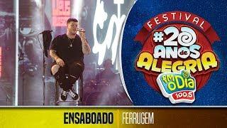 Ensaboado - Ferrugem (Festival 20 anos de Alegria)