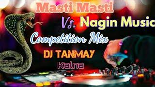 Gambar cover Masti Masti Vs Nagin Music (Competition Mix) | DJ Remix Song | By DJ Tanmay (Kalna)