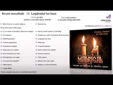 Madrigal - Leganelul lui Isus