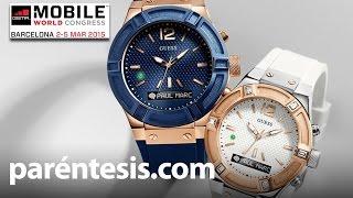 #MWC2015: Así funciona el reloj inteligente de Guess