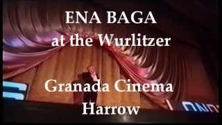 "ENA BAGA - ""LIVE"" at the GRANADA HARROW WURLITZER"
