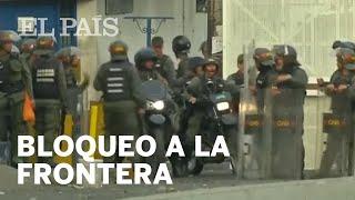 La Guardia Nacional Bolivariana continua bloqueando las fronteras de Venezuela