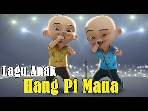 Upin Ipin Hang Pi Mana - Lagu Anak