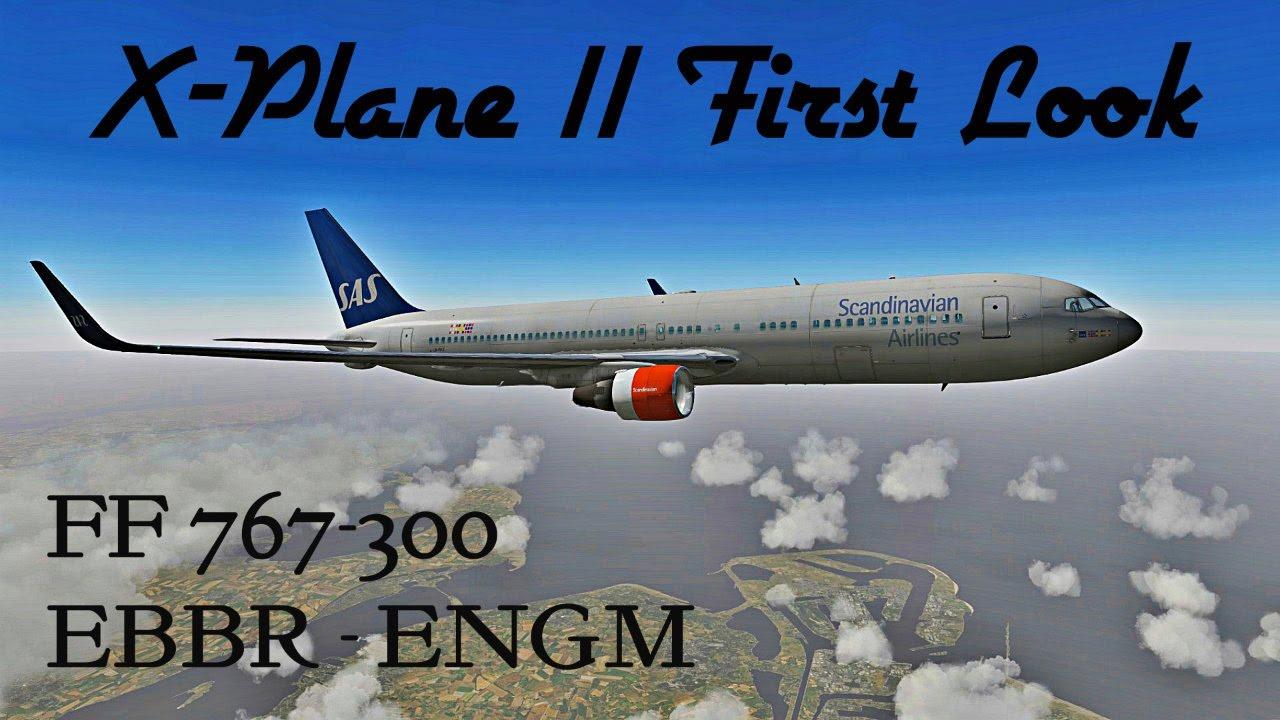X-Plane 11 First Look!!! - Flight Factor 767-300 - EBBR | ENGM