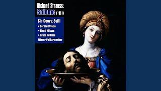 Salome, Op.54, Scene 4: Still, sprich nicht zu mir!