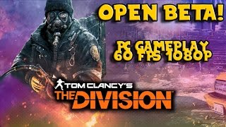 The Division OPEN Beta (HD 1080p 60fps) PC Gameplay!