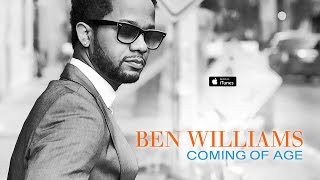 Ben Williams: Coming Of Age