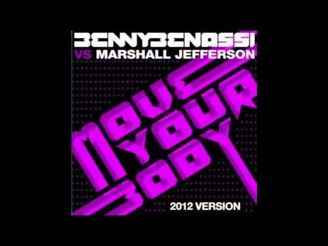 Move Your Body - Benny Benassi ft. Marshall Jefferson 2012 Version (Radio Edit)