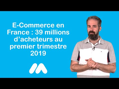 france---39-millions-d'acheteurs-au-premier-trimestre-2019---tuto-e-commerce
