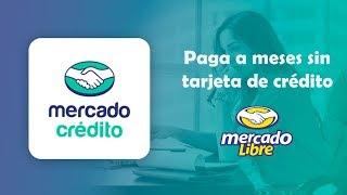 Mercado Crédito Paga A Meses Sin Tarjeta De Crédito  Mercado Libre