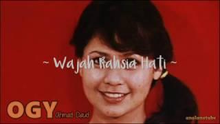 OGY AHMAD DAUD - Wajah Rahsia Hati   ^OST Ali Setan^