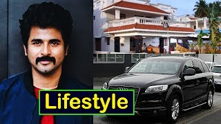 Sivakarthikeyan Lifestyle | Net Worth | Salary | Wife | House | Cars | Family | Filmography | 2017