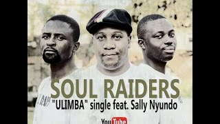 Soul Raiders -  ULIMBA (Audio) feat.  Sally Nyundo