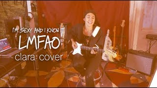 Sexy And I Know It - LMFAO (Cover by Clara)