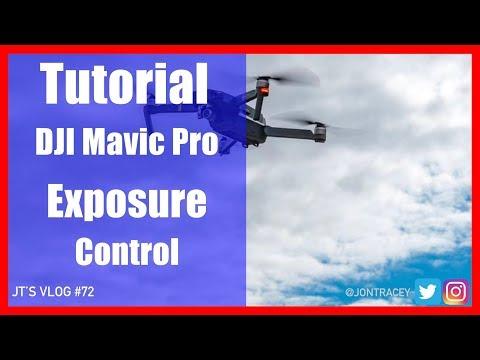 Tutorial : DJI Mavic Pro : Manual Exposure Control Camera Settings Explained