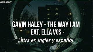 Gavin Haley - The Way I Am feat. Ella Vos (Lyrics) (Letra en inglés y español)