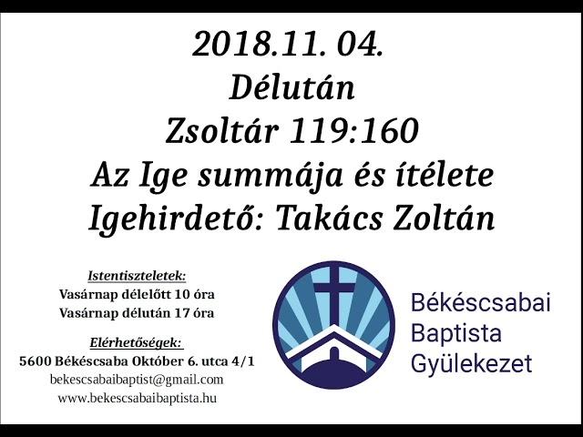 2018. 11. 04. Délután,  Zsoltár 119,160, Az Ige summája és ítélete,