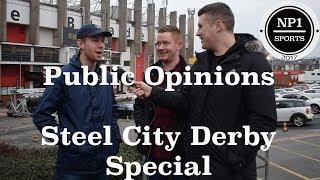 Steel City Derby! Public Opinions