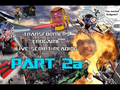 Transformers: Endgame Live Script Reading PART 2A