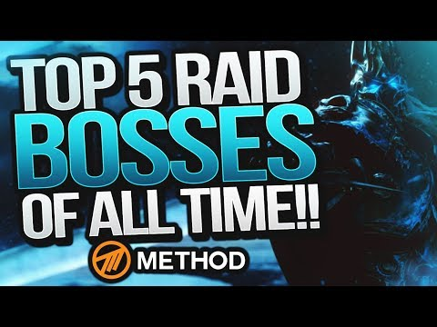 Top 5 World of Warcraft Raid Bosses OF ALL TIME - Method