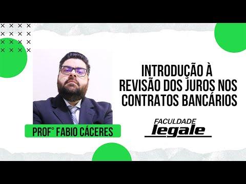 Introdução à Revisão dos Juros nos Contratos Bancários - Prof. Fábio Cáceres