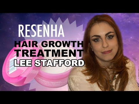 RESENHA (CRESCIMENTO CAPILAR #PROJETORAPUNZEL) - HAIR GROWTH TREATMENT (LEE STAFFORD)