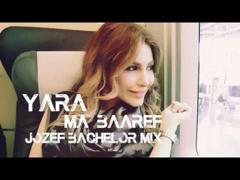 Yara-Ma Baaref (Jozef Bachelor Mix)