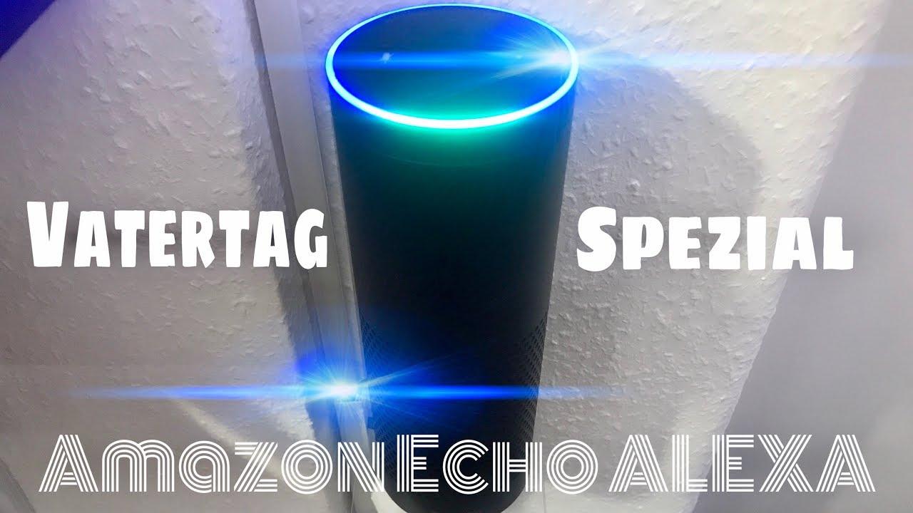 Amazon Echo Alexa Guten Morgen Alexa Vatertag Special Dalamo