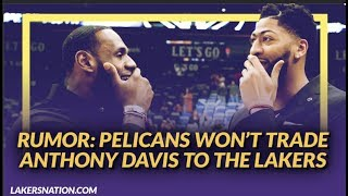 Lakers Rumors: Pelicans Won't Trade AD to the Lakers No Matter the Trade Package