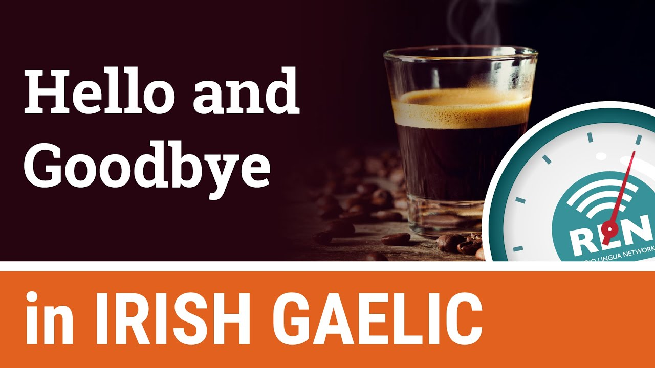 How to say hello and goodbye in irish one minute irish lesson 1 how to say hello and goodbye in irish one minute irish lesson 1 m4hsunfo