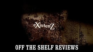 eXistenZ Review - Off The Shelf Reviews