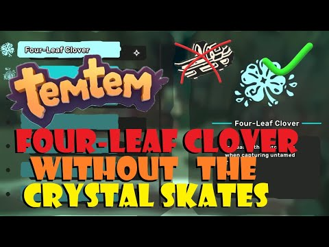Find the Four-Leaf Clover WITHOUT Crystal Skates in Temtem (Fixed)