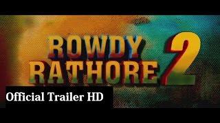 Rowdy Rathore 2 | HD Official Trailer 2015 | Akshay Kumar & Sonakshi Sinha